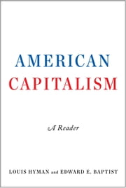 American Capitalism - A Reader ebook by Louis Hyman,Edward E. Baptist