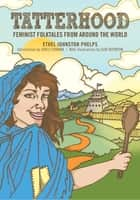 Tatterhood - Feminist Folktales from Around the World ebook by Ethel Johnston Phelps, Suki Boynton, Gayle Forman