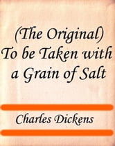 To be Taken with a Grain of Salt ebook by Charles Dickens