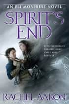 Spirit's End ebook by Rachel Aaron