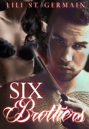 Six Brothers (Gypsy Brothers, #2) ebook by Lili St. Germain