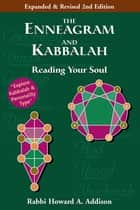 The Enneagram and Kabbalah (2nd Edition) - Reading Your Soul ebook by Rabbi Howard A. Addison