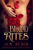 Blood Rites ebook by V. M. Black