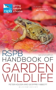 RSPB Handbook of Garden Wildlife - Second Edition ebook by Peter Holden, Geoffrey Abbott