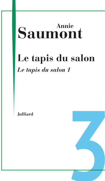 Le tapis du salon 1 ebook by Annie SAUMONT
