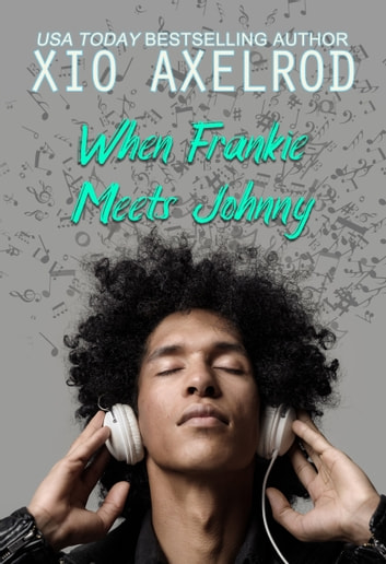 When Frankie Meets Johnny ebook by Xio Axelrod