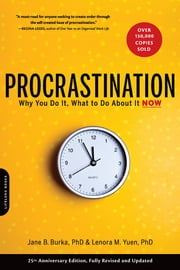 Procrastination - Why You Do It, What to Do About It Now ebook by Jane B. Burka,Lenora M. Yuen