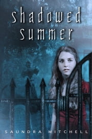 Shadowed Summer ebook by Saundra Mitchell