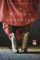 The Witch's Daughter - A Novel ebook by Paula Brackston
