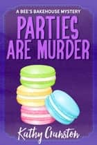 Parties are Murder eBook by Kathy Cranston