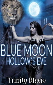 Blue Moon Hollow's Eve ebook by Trinity Blacio
