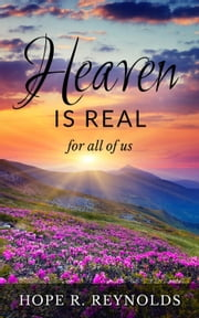 Heaven is Real for All of Us ebook by Hope Reynolds