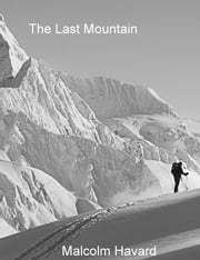 The Last Mountain ebook by Malcolm Havard