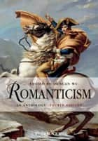 Romanticism - An Anthology ebook by Duncan Wu