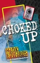 Choked Up ebook by Hank Edwards