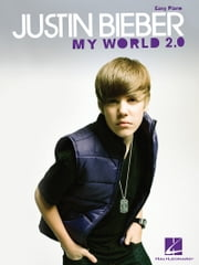 Justin Bieber - My World 2.0 (Songbook) - Easy Piano ebook by Justin Bieber