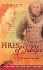 Fires of Jubilee ebook by Alison Hart