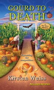 Gourd to Death ebook by Kirsten Weiss