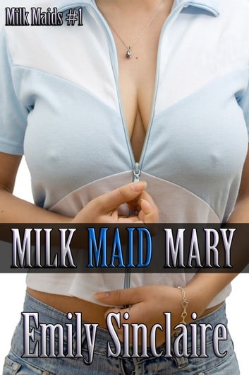 Milk Maid Mary ebook by Emily Sinclaire