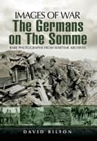 Germans on the Somme ebook by David  Bilton