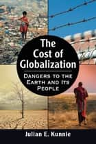 The Cost of Globalization ebook by Julian E. Kunnie
