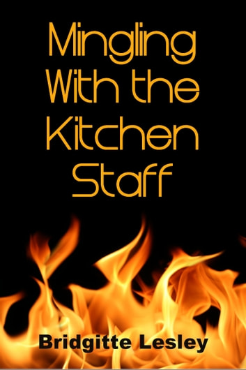 Mingling With the Kitchen Staff ebook by Bridgitte Lesley