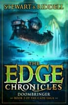 The Edge Chronicles 12: Doombringer - Second Book of Cade ebook by Chris Riddell, Paul Stewart