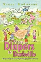 From Diapers to Dorkville ebook by Vicky DeCoster