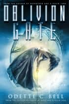 Oblivion Gate Episode Two ebook by Odette C. Bell