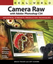 Real World Camera Raw with Adobe Photoshop CS4 ebook by Bruce Fraser,Jeff Schewe