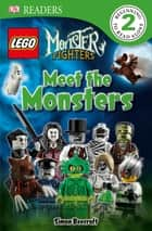 DK Readers L2: LEGO Monster Fighters: Meet the Monsters ebook by Simon Beecroft