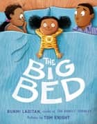 The Big Bed 電子書籍 by Bunmi Laditan, Tom Knight