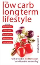 Low Carb, Long Term Life Style ebook by Carolyn Humphries