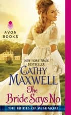 The Bride Says No - The Brides of Wishmore ebook by Cathy Maxwell