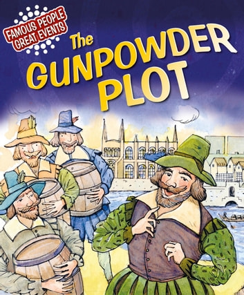 The Gunpowder Plot - Famous People, Great Events eBook by Gillian Clements