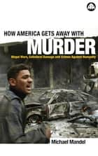 How America Gets Away with Murder ebook by Michael Mandel