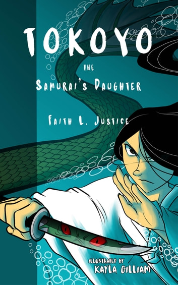 Tokoyo, The Samurai's Daughter ebook by Faith L. Justice