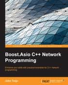 Boost.Asio C++ Network Programming ebook by John Torjo