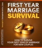 Ebook First Year Marriage Survival di Anonymous