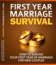 First Year Marriage Survival ebook by Anonymous