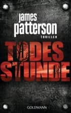 Todesstunde - Thriller ebook by James Patterson, Helmut Splinter