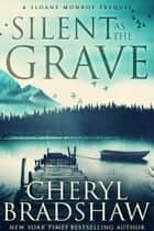 Silent as the Grave - A Sloane Monroe Prequel ebook by