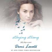 Staying Strong - 365 Days a Year audiobook by Demi Lovato