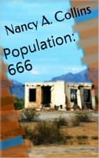 Population: 666 ebook by Nancy A. Collins