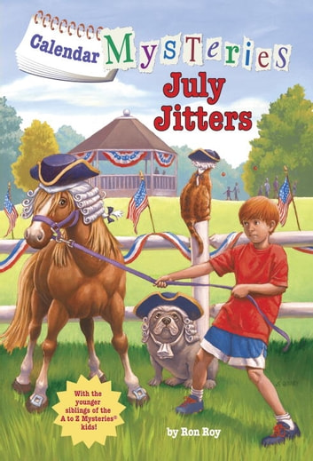 Calendar Mysteries #7: July Jitters ebook by Ron Roy