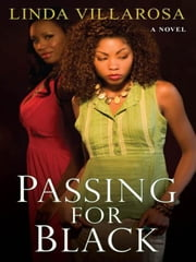 Passing For Black ebook by Villarosa, Linda