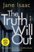 The Truth Will Out (The DCI Helen Lavery Thrillers Book 2) ebook by Jane Isaac