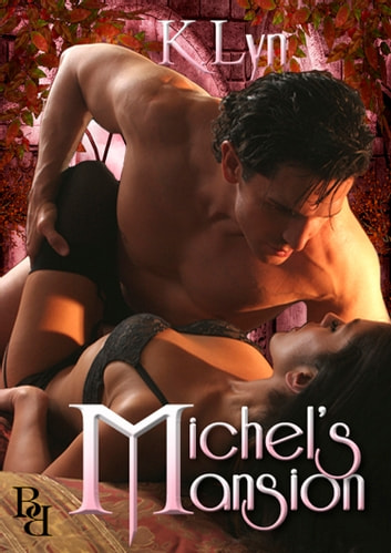 Michel's Mansion ebook by K. Lyn