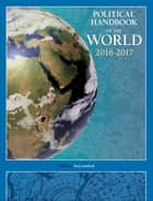Political Handbook of the World 2016-2017 ebook by Tom Lansford