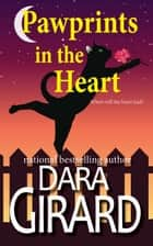Pawprints in the Heart ebook by Dara Girard